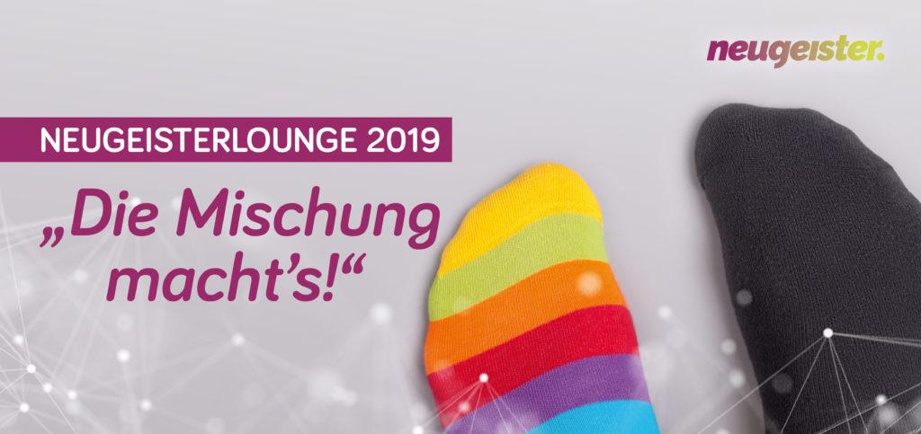 """Neugeisterlounge 2019 """"Die Mischung macht's!"""""""
